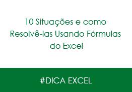 10 Situações e como Resolvê-las Usando Fórmulas do Excel