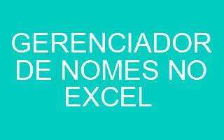 Gerenciador de Nomes no Excel