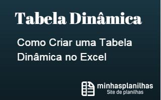 Como Criar Tabela Dinâmica do Excel