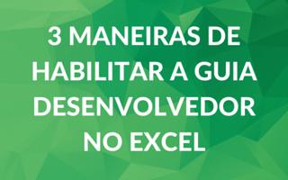 3 Maneiras de Habilitar Guia Desenvolvedor no Excel
