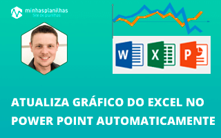 Atualizar Gráfico do Excel no Power Point Automaticamente