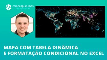 Mapa no Excel com Tabela Dinâmica e Formatação Condicional