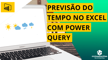 Consulta de Previsão do Tempo no Excel via API com Power Query